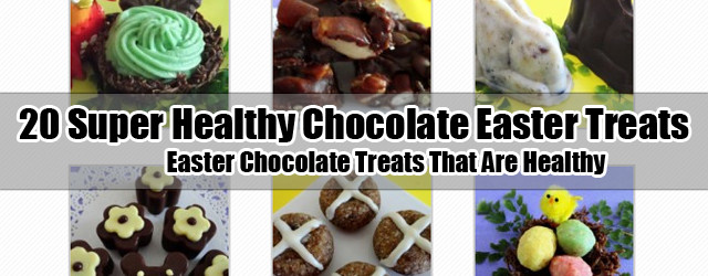 20 Super Healthy Chocolate Easter Treats
